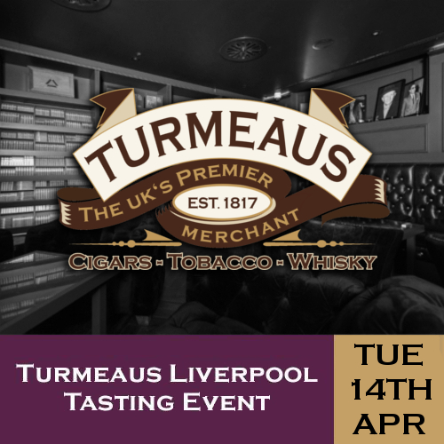 Turmeaus Liverpool Cigar and Whisky Tasting Event 14/04/20