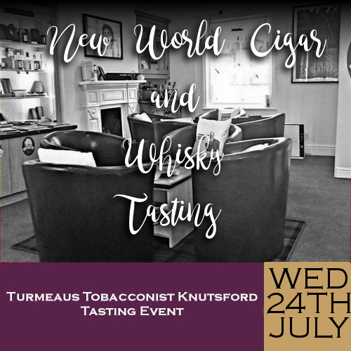 Turmeaus Knutsford Whisky and Cigar Tasting Event - 24/07/19