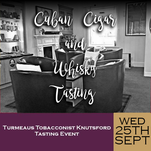 Turmeaus Knutsford Whisky and Cigar Tasting Event - 25/09/19