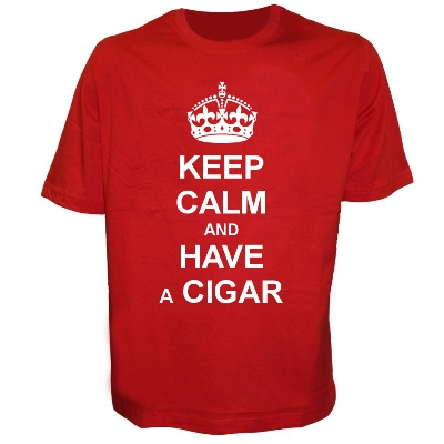 Keep Calm and Have a Cigar - Red - Cigar Themed T-Shirt