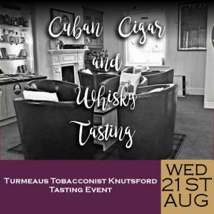 Turmeaus Knutsford Whisky and Cigar Tasting Event - 21/08/19