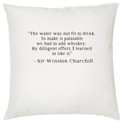 The Water Was Not Fit To Drink Winston Churchill- Cigar Themed Cushion