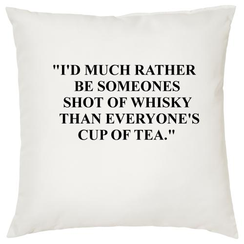 I\'d Much Rather Be Someones Shot Of Whisky - Cigar Themed Cushion
