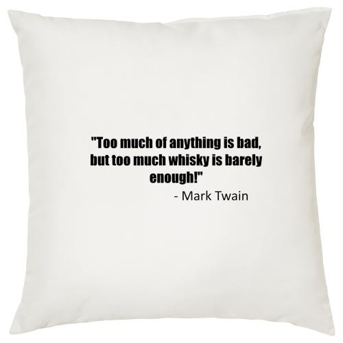 Too much Whisky is barely enough - Cigar Themed Cushion